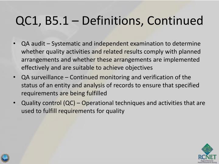 QC1, B5.1 – Definitions, Continued