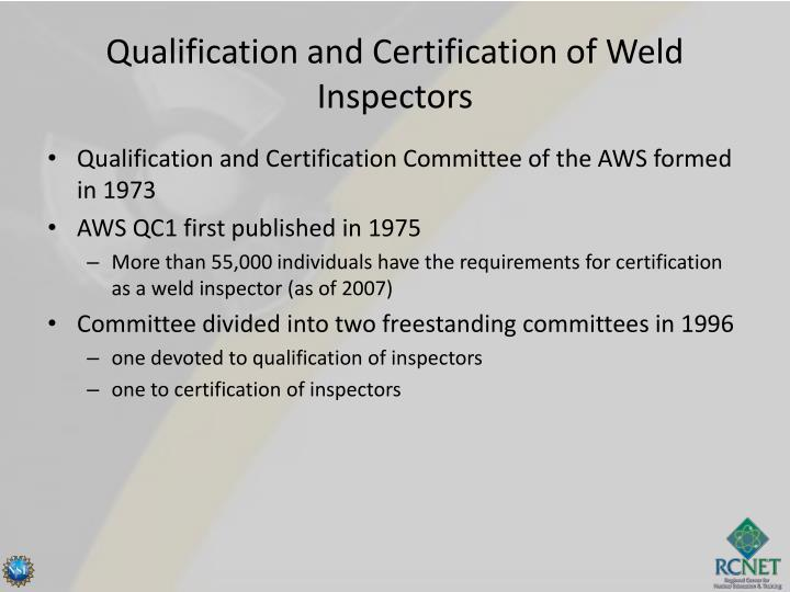 Qualification and Certification of Weld Inspectors