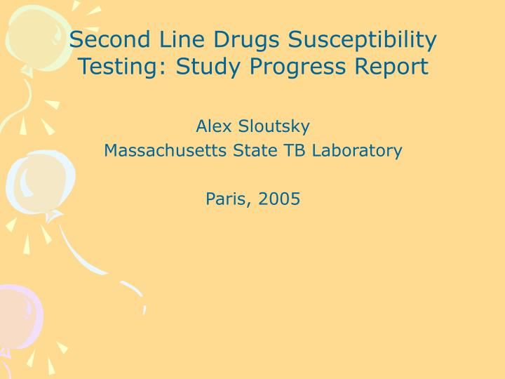 Second Line Drugs Susceptibility Testing: Study Progress Report