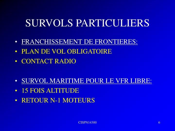 SURVOLS PARTICULIERS