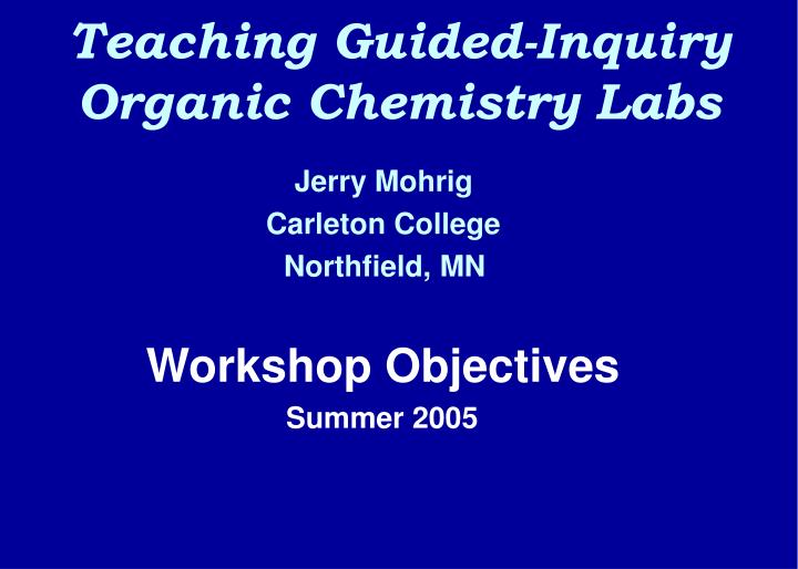 teaching guided inquiry organic chemistry labs