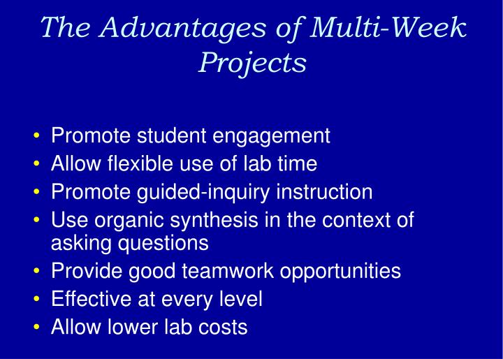 The Advantages of Multi-Week Projects