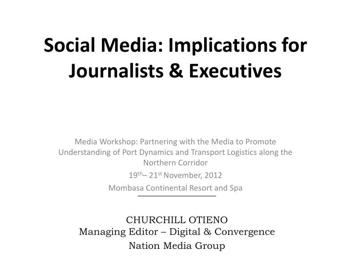 Social media implications for journalists executives