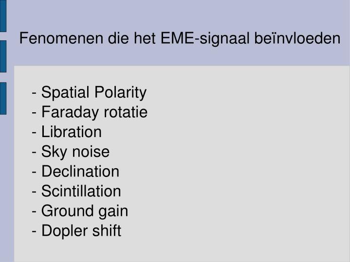 Fenomenen die het EME-signaal beïnvloeden
