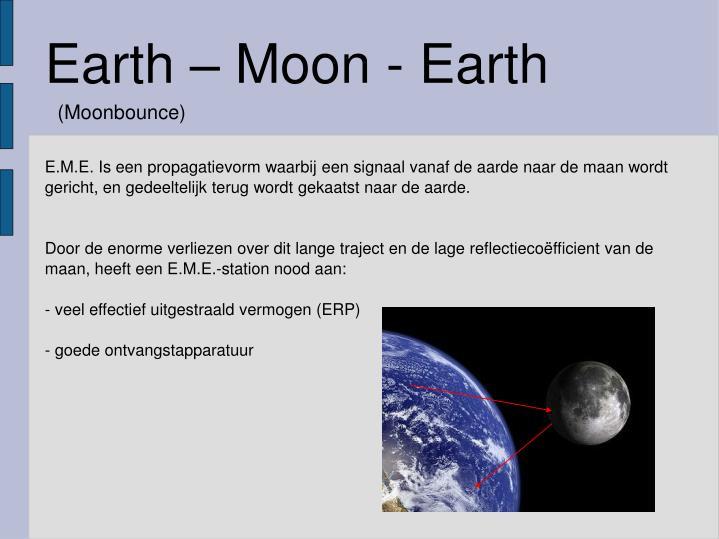 Earth – Moon - Earth
