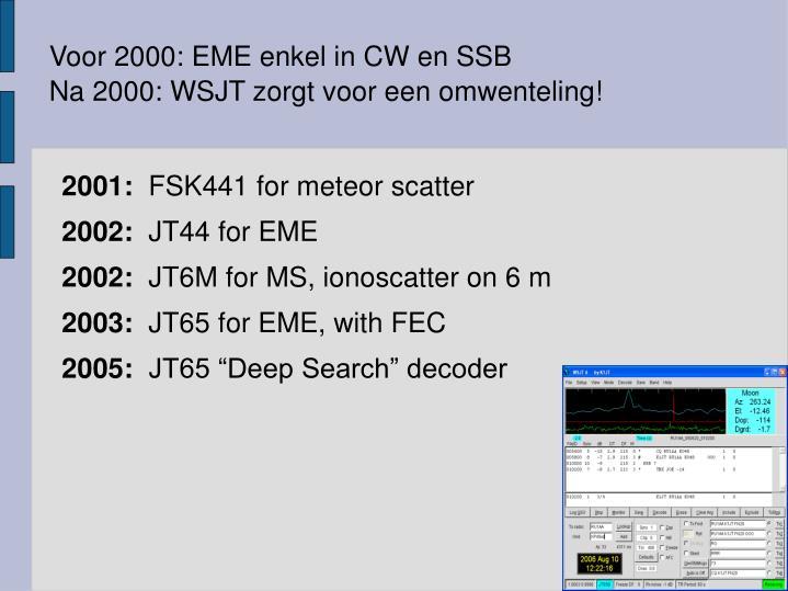 Voor 2000: EME enkel in CW en SSB