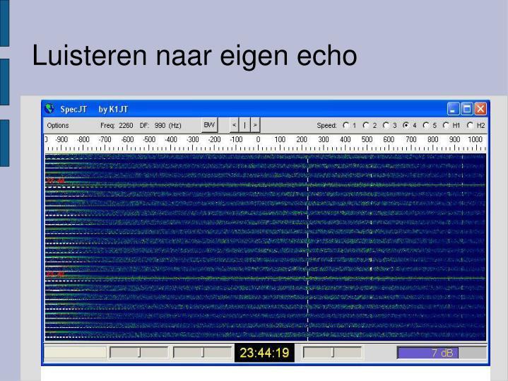 Luisteren naar eigen echo