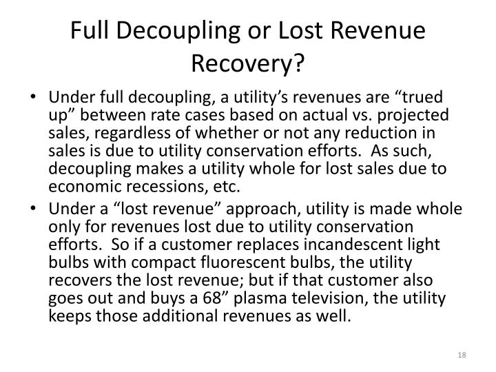 Full Decoupling or Lost Revenue Recovery?