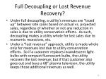 full decoupling or lost revenue recovery