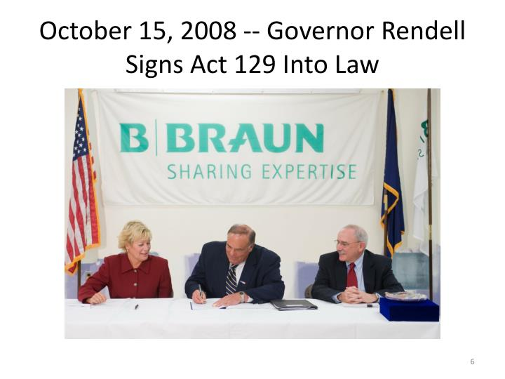 October 15, 2008 -- Governor Rendell Signs Act 129 Into Law