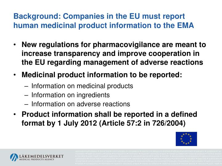 Background: Companies in the EU must report human medicinal product information to the EMA