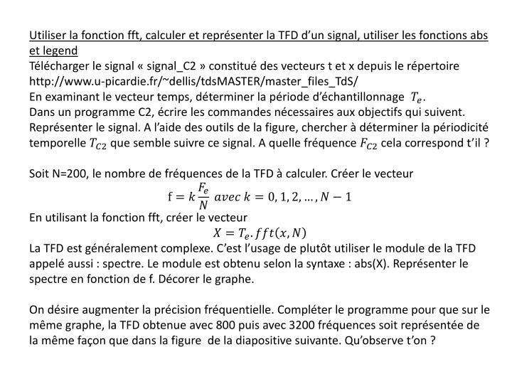 Utiliser la fonction fft, calculer et représenter la TFD d'un signal, utiliser les fonctions abs et