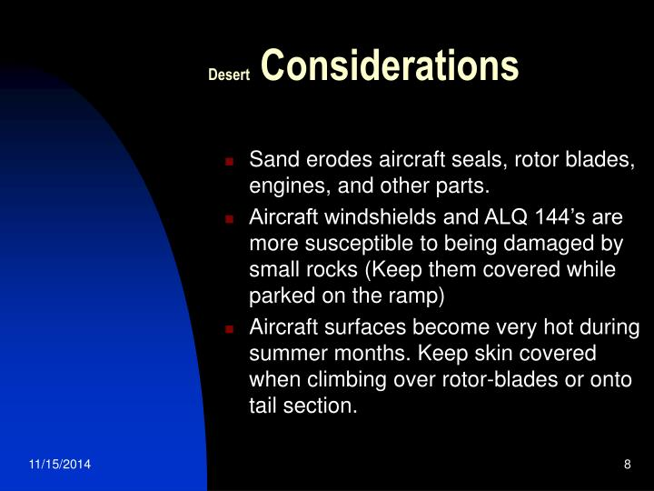 Sand erodes aircraft seals, rotor blades, engines, and other parts.