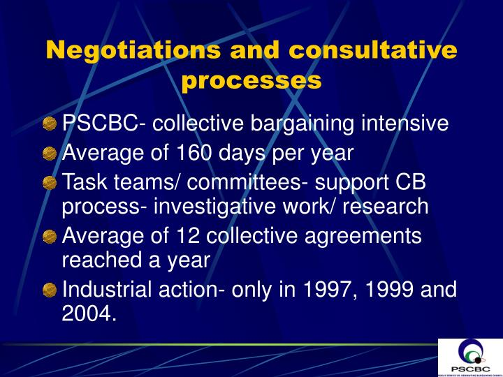Negotiations and consultative processes