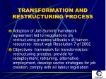 transformation and restructuring process