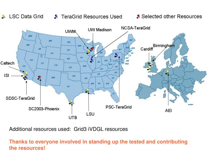 Additional resources used:  Grid3 iVDGL resources