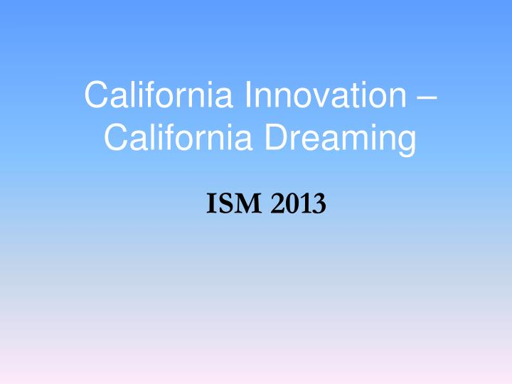 California innovation california dreaming