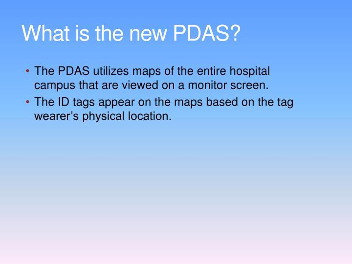 What is the new PDAS?