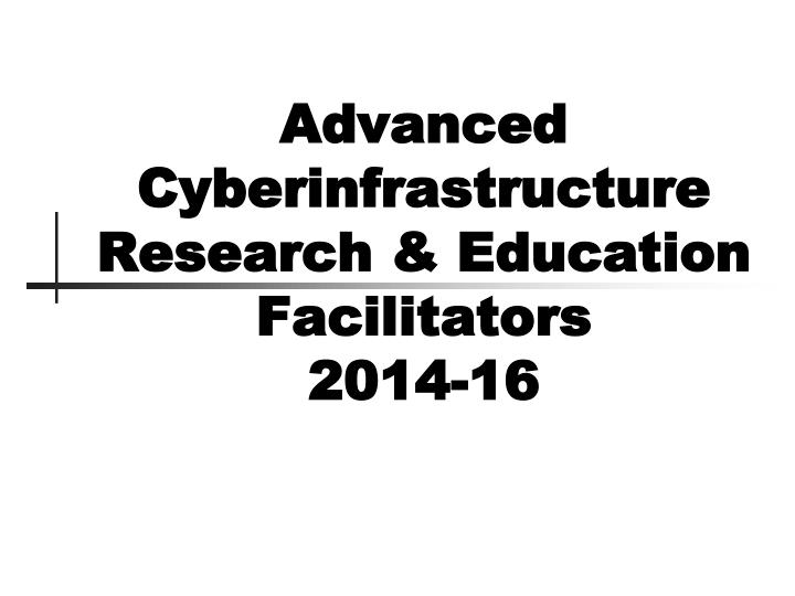 Advanced Cyberinfrastructure Research & Education Facilitators