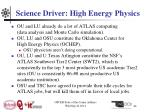 science driver high energy physics1
