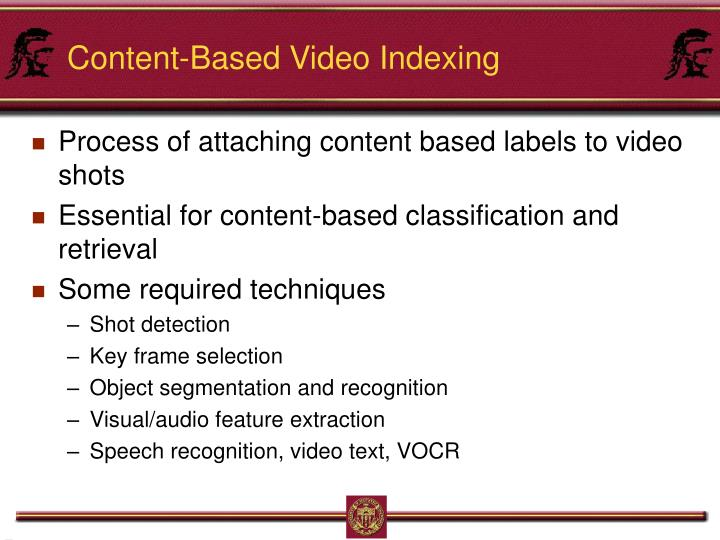 Content-Based Video Indexing