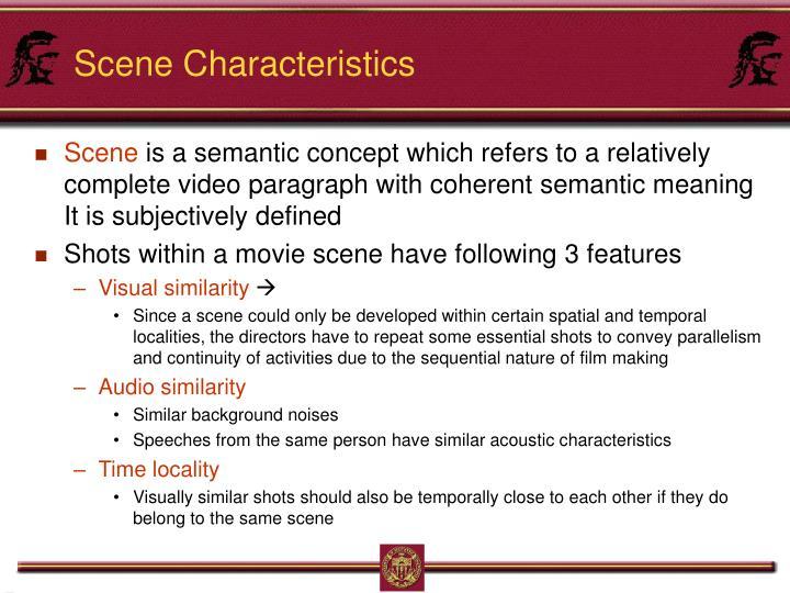 Scene Characteristics