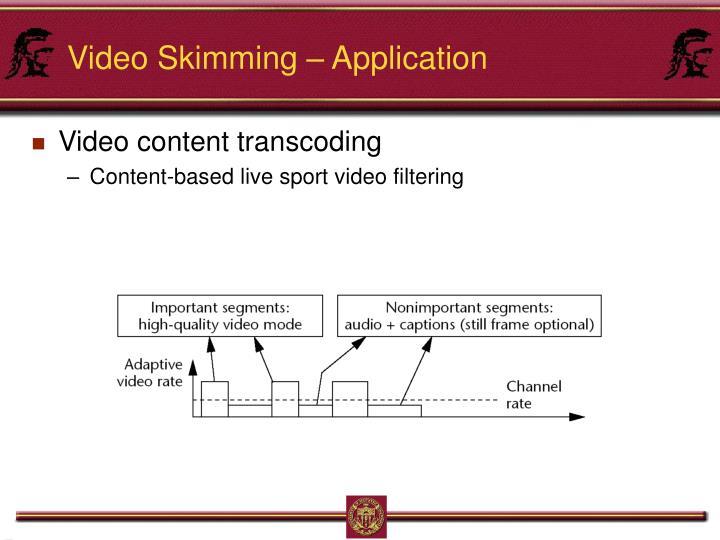 Video Skimming – Application