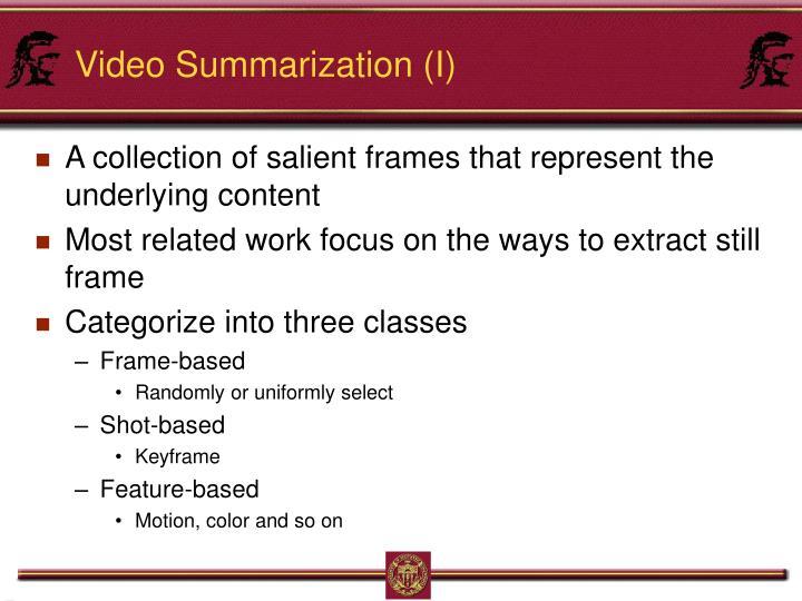 Video Summarization (I)