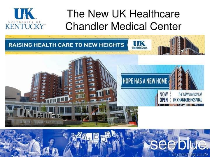 The New UK Healthcare Chandler Medical Center