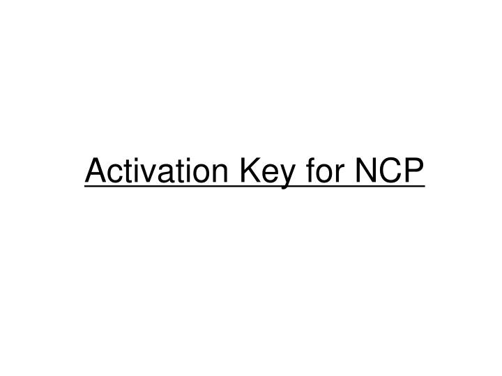 Activation Key for NCP
