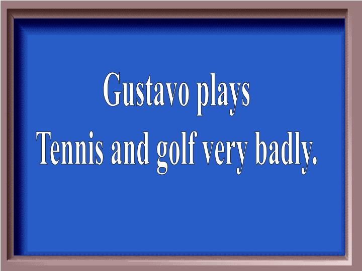 Gustavo plays