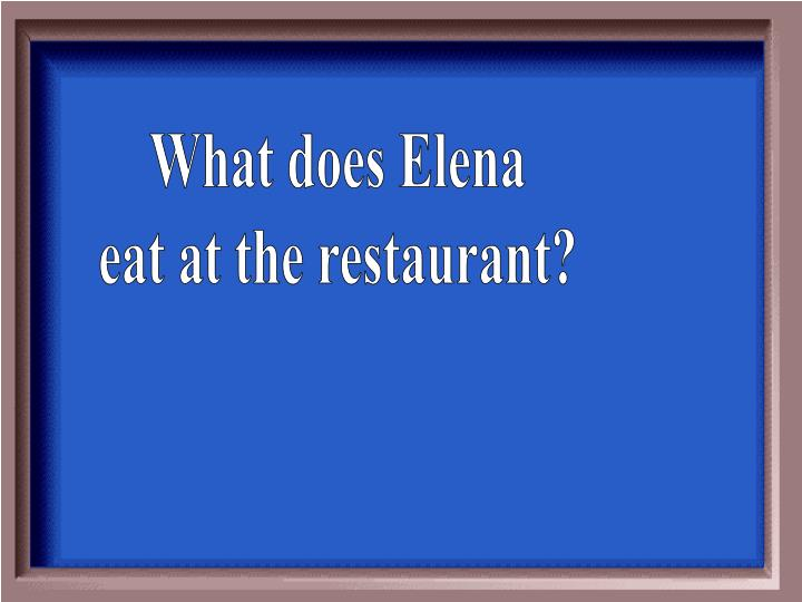 What does Elena