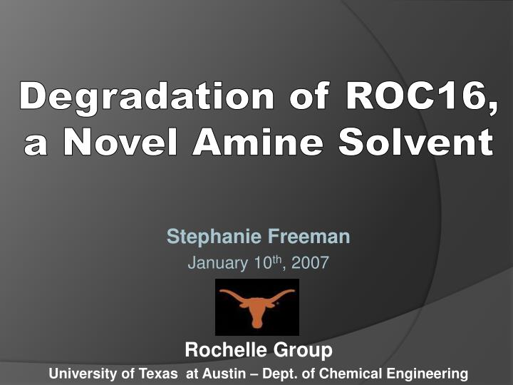 Degradation of ROC16, a Novel Amine Solvent