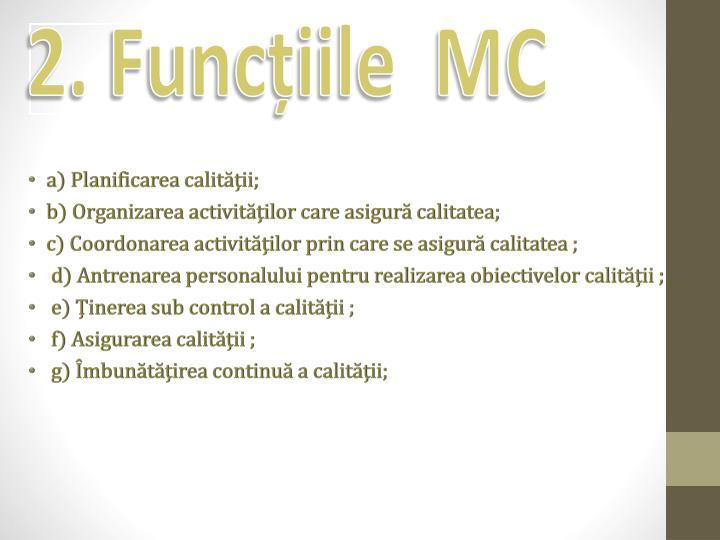 2. Funcțiile  MC