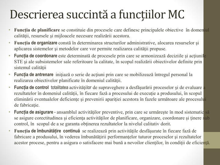 Descrierea succintă a funcțiilor MC