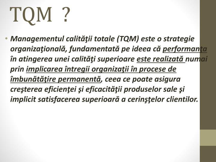 TQM  ?