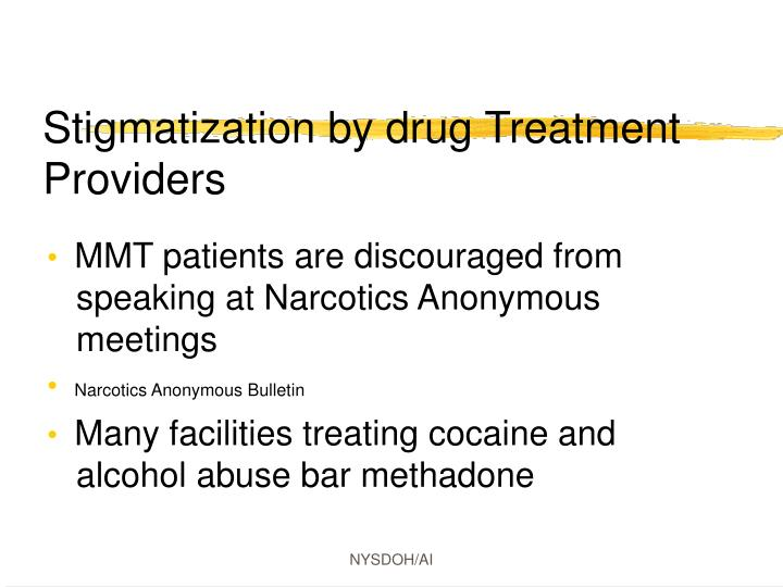 Stigmatization by drug Treatment Providers