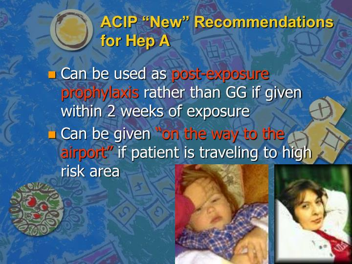 "ACIP ""New"" Recommendations for Hep A"