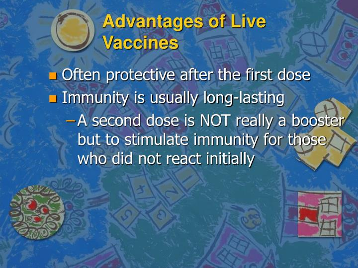 Advantages of Live Vaccines