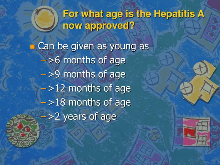 For what age is the Hepatitis A