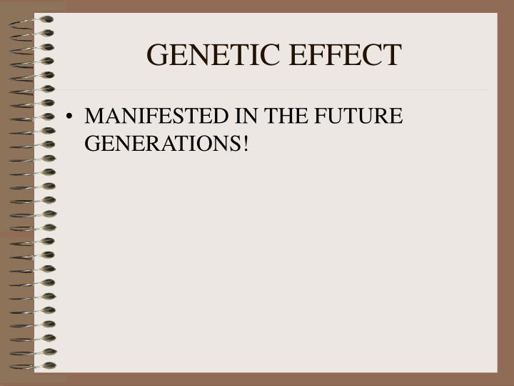 GENETIC EFFECT