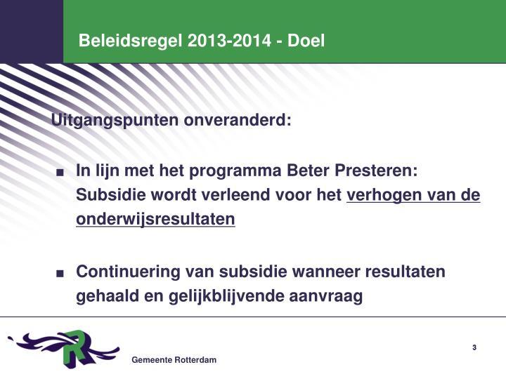 Beleidsregel 2013-2014 - Doel