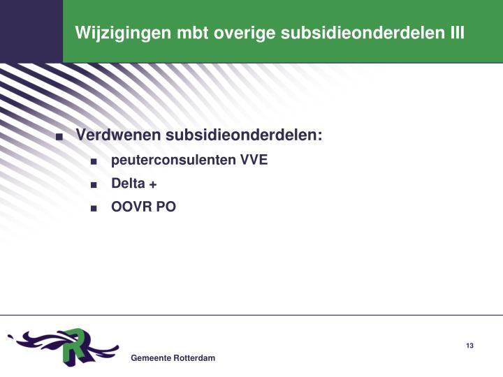 Wijzigingen mbt overige subsidieonderdelen III