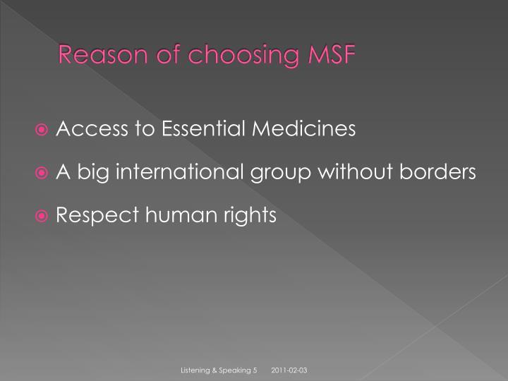 Reason of choosing MSF