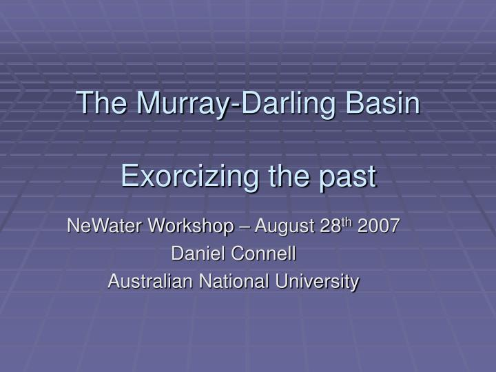 The murray darling basin exorcizing the past