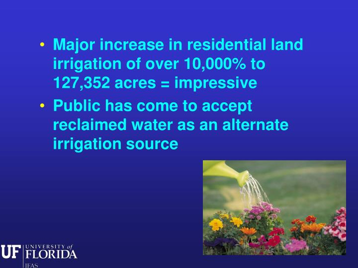 Major increase in residential land irrigation of over 10,000% to 127,352 acres = impressive