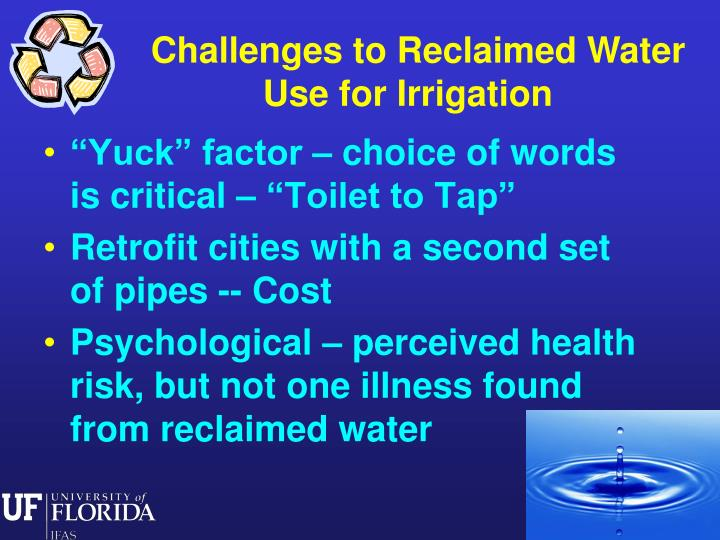 Challenges to Reclaimed Water     	    Use for Irrigation