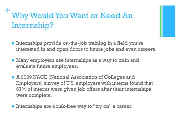 Why would you want or need a n internship