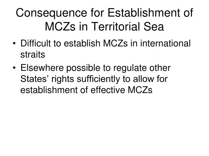 Consequence for Establishment of MCZs in Territorial Sea