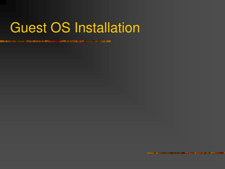 Guest OS Installation